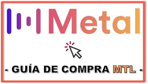 Cómo y Dónde Comprar Criptomoneda METAL (MTL) Tutorial Actualizado