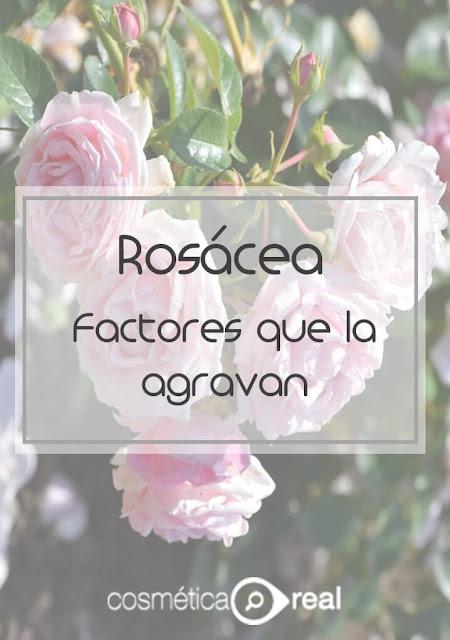 Rosácea: Factores cosméticos, alimentarios  y otros que la exacerban