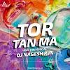 TOR TAN MA (2021 HOLI SPECIAL) - DJ NAGESH RJN