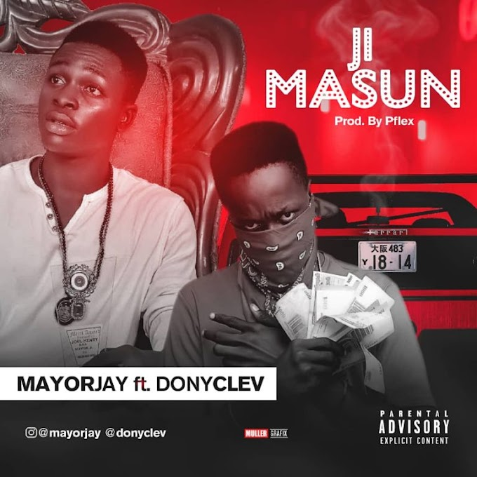 Mp3: MAYORJAY FT DONYCLEV JEMANSU PROD BY:PFLEX