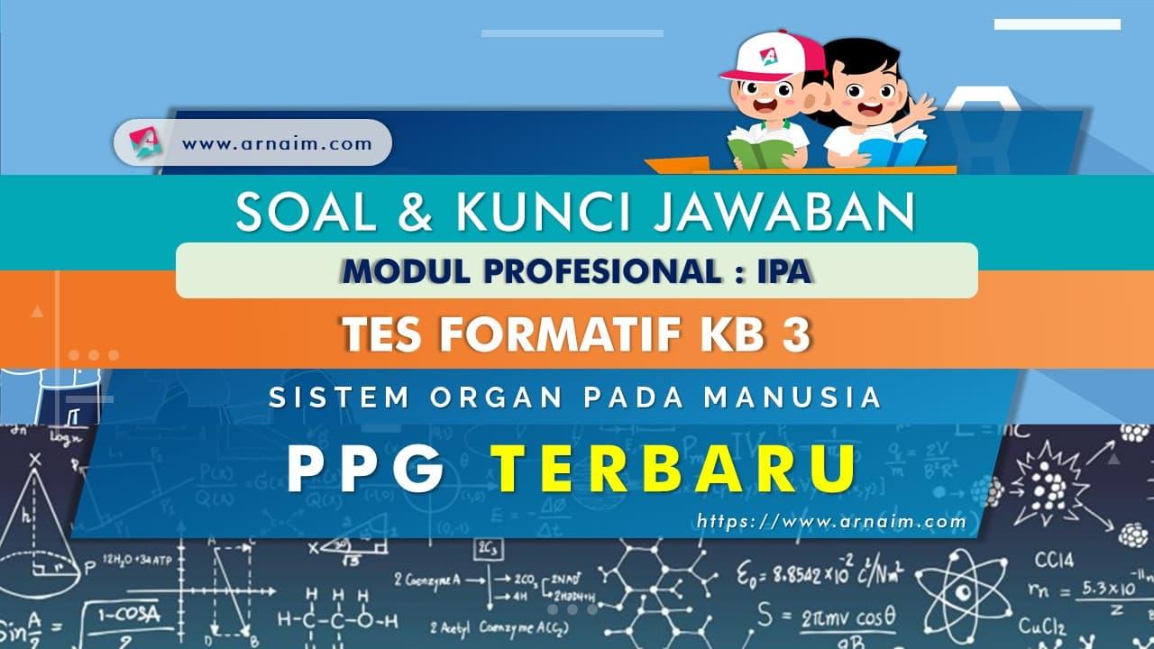 ARNAIM.COM - SOAL DAN KUNCI JAWABAN TES FORMATIF KB 3 MODUL IPA