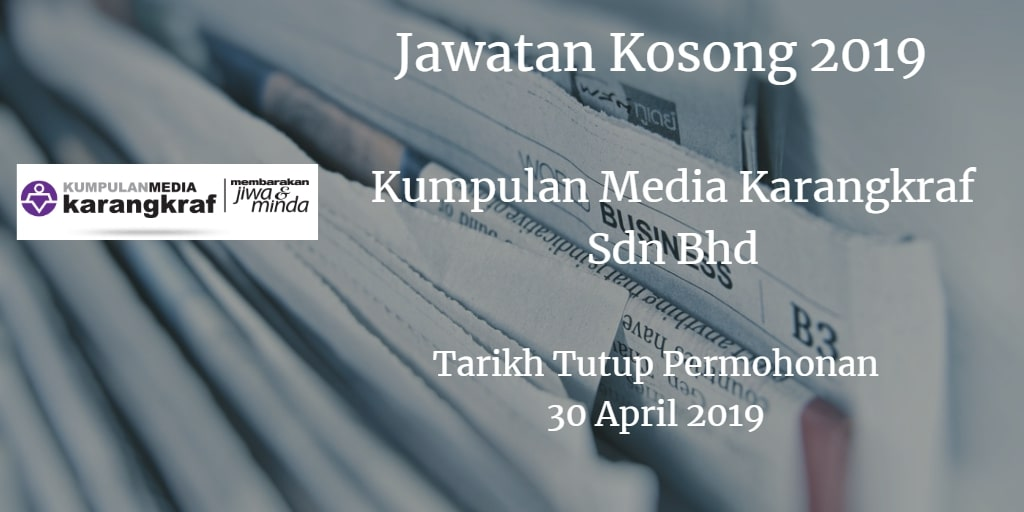 Jawatan Kosong Kumpulan Media Karangkraf Sdn Bhd 30 April 2019