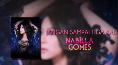 Download Lagu Terbaru Nabila Gomes Jangan Sampai Ketiga Kali