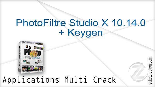 PhotoFiltre Studio X 10.14.0 + Keygen   |   13 MB