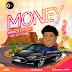 Music:- Prince Ephesy - Money