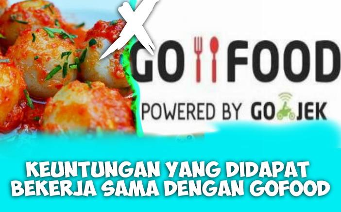 Keuntungan yang Didapat Menggunakan Go-Food Untuk Bisnis Kuliner Anda
