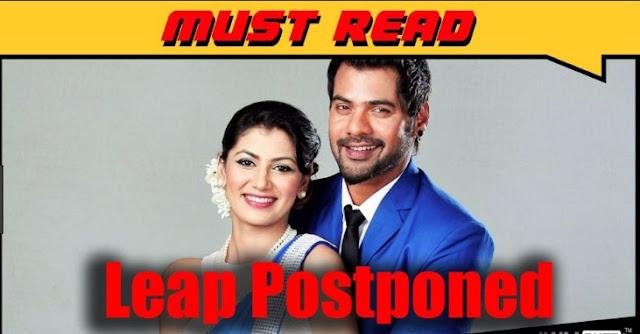 Breaking News: Big fat leap postponed for 1 week full story here in Kumkum Bhagya