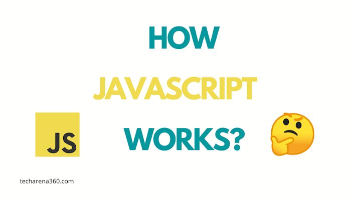 How Javascript Works?