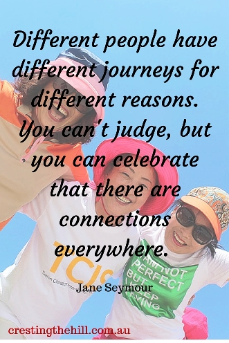Different people have different journeys for different reasons. You can't judge, but you can celebrate that there are connections everywhere. Jane Seymour #quotes