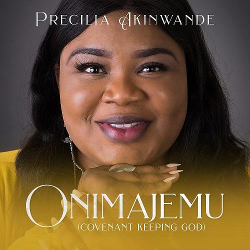 NEW MUSIC: ONIMAJEMU (COVENANT KEEPING GOD) BY PRECILIA AKINWANDE | @MUSICPRECILIA