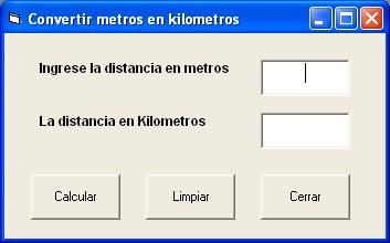 REALIZAR UN PROGRAMA PARA CONVERTIR DE METROS A KILOMETROS VB 60