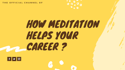 How meditation helps your career ?