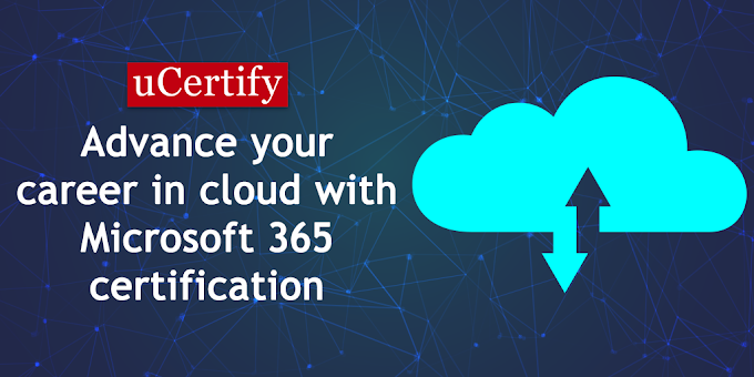 Advance your Career in the Cloud with Microsoft 365 Certification