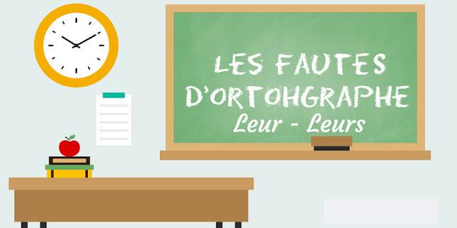 Règles d'orthographe - « leur » ou « leurs » ne faites plus la faute !
