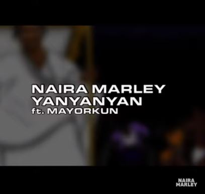 "[Lyrics] Naira Marley – ""Yanyanyan"" ft. Mayorkun"