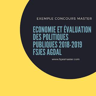 Exemple de Concours Master Economie et Évaluation des Politiques Publiques 2018-2019 - Fsjes Agdal