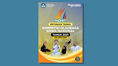 Petunjuk Teknis Kompetisi Olahraga Siswa Nasional (KOSN) Tahun 2021 Jenjang SMK