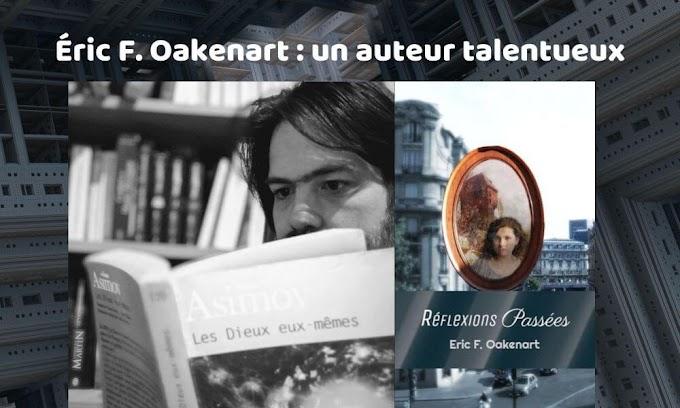 Éric F. Oakenart : un auteur talentueux qui nous transporte