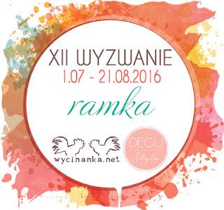 http://decustyle.blogspot.com/2016/07/xii-wyzwanie-ramka.html