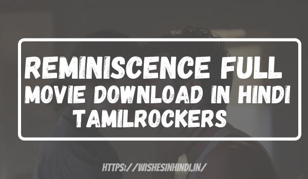 Reminiscence Full Movie Download In Hindi Tamilrockers