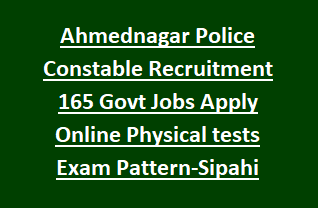 Ahmednagar Police Constable Recruitment 165 Govt Jobs Apply Online Physical tests Exam Pattern-Sipahi Bharti Notification 2018