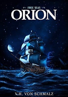Free Seas: Orion - a hilarious fantasy adventure book promotion V. H. von Schmalz