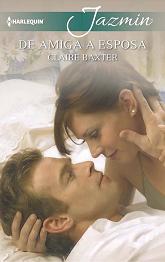 Claire Baxter - De Amiga A Esposa
