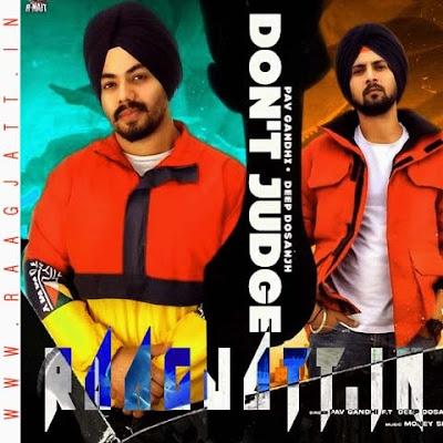 Dont Judge by Pav Gandhi Ft Deep Dosanjh lyrics