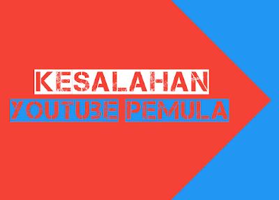 10 Kesalahan Fatal Youtuber Pemula Sehingga Sulit Bersaing Dipencarian Youtube