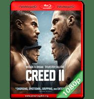 CREED II: DEFENDIENDO EL LEGADO (2018) FULL 1080P HD MKV ESPAÑOL LATINO