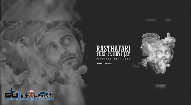 Rasthafari - Yuki Ft. Ravi jay