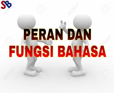 Bahasa Indonesia, Fungsi bahasa, peran bahasa