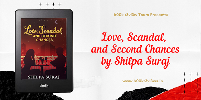 Cover Reveal: Love,Scandal And Second Chances by Shilpa Suraj