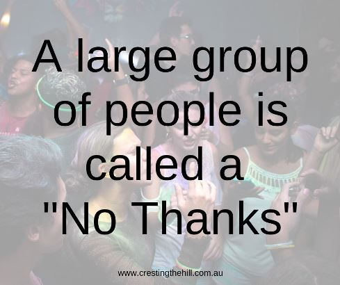 "A large group of people is called a ""No Thanks"" #introvertquotes"