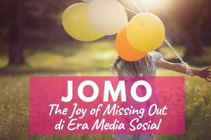 The Joy of Missing Out (JOMO), Lebih Santai dan Bahagia di Era Media Sosial