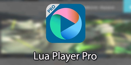 Lua Player Pro (HD POP-UP) v2.8.4 [Patched]