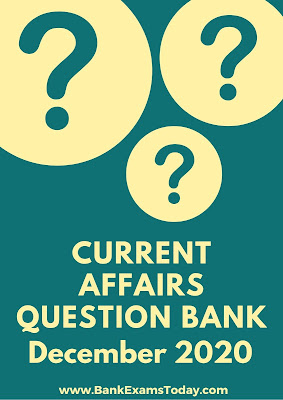 Current Affairs Question Bank: December 2020