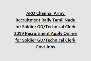 ARO Chennai Army Recruitment Rally Tamil Nadu  for Soldier GD/Technical Clerk 2019 Recruitment Apply Online for Soldier GD/Technical Clerk Govt Jobs