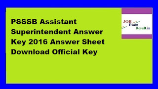 PSSSB Assistant Superintendent Answer Key 2016 Answer Sheet Download Official Key