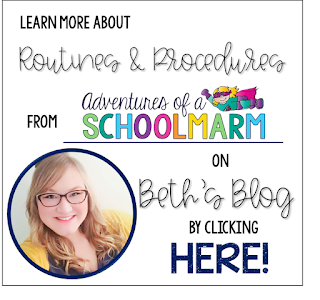 http://www.adventuresofaschoolmarm.com/2019/07/creating-routines-and-procedures.html