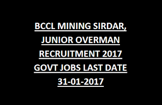 BCCL MINING SIRDAR, JUNIOR OVERMAN RECRUITMENT EXAM 2017 GOVT JOBS LAST DATE 31-01-2017