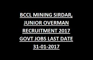 BCCL MINING SIRDAR, JUNIOR OVERMAN RECRUITMENT EXAM 2017 GOVT JOBS LAST DATE 31-01-2017