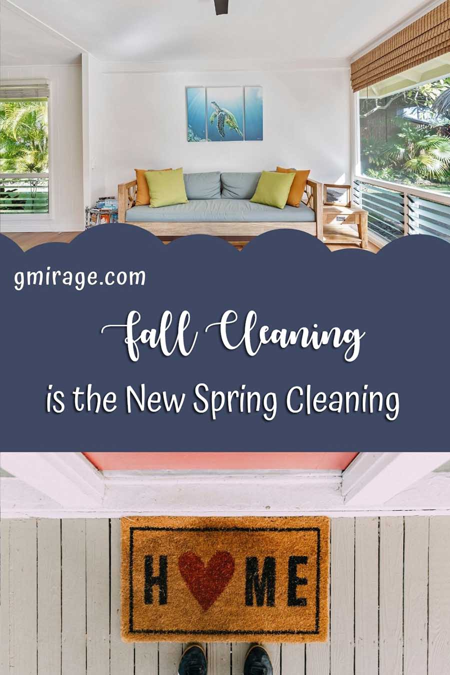 Fall Cleaning is the New Spring Cleaning