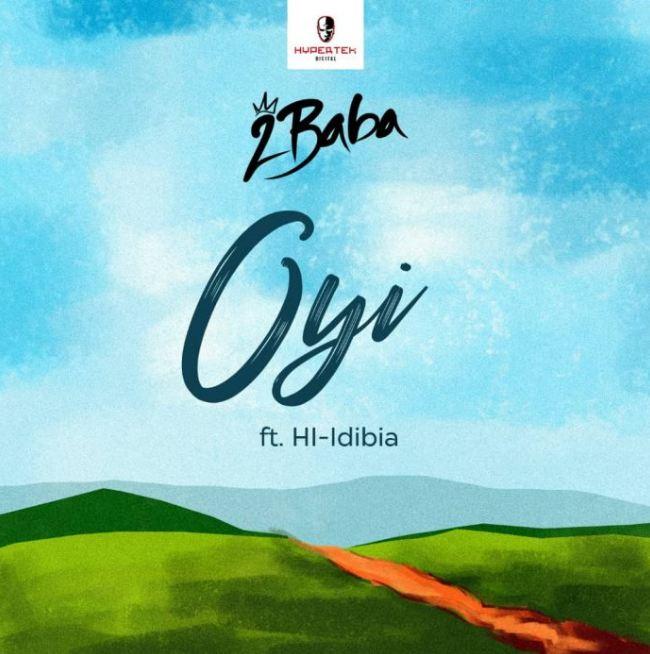 VIDEO: 2Baba – Oyi Ft. Hi-Idibia [Mp4 Download]