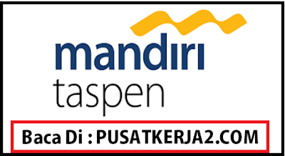Lowongan Kerja Terbaru Bank Mandiri Taspen Januari 2020 Account Officer Pension (Marketing)