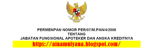 Peraturan Menteri Negara Pendayagunaan Aparatur Negara  PERMENPAN NOMOR PER/07/M.PAN/4/2008 TENTANG JABATAN FUNGSIONAL APOTEKER DAN ANGKA KREDITNYA