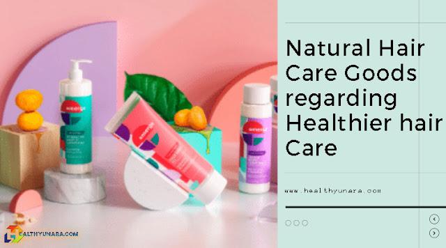 Natural Hair Care Goods regarding Healthier hair Care