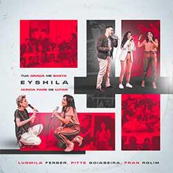 Baixar Música Gospel Nunca Pare De Lutar - Eyshila e Ludmila Ferber Mp3