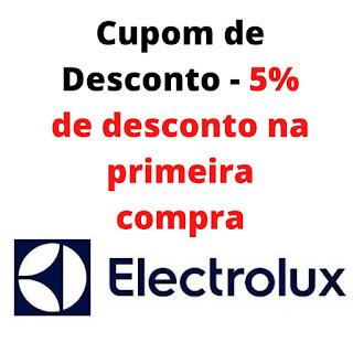 Cupom de desconto electrolux primeira compra eletrodomésticos eletroportáteis utilidades domésticas peças acessórios