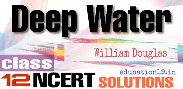 Deep Water class 12 NCERT solutions
